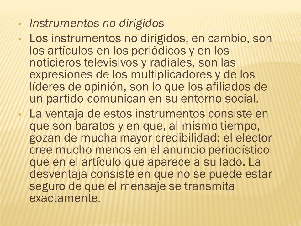 Instrumentos no dirigidos Los instrumentos no dirigidos, en cambio, son los artículos en los periódicos y en los noticieros televisivos y radiales, so