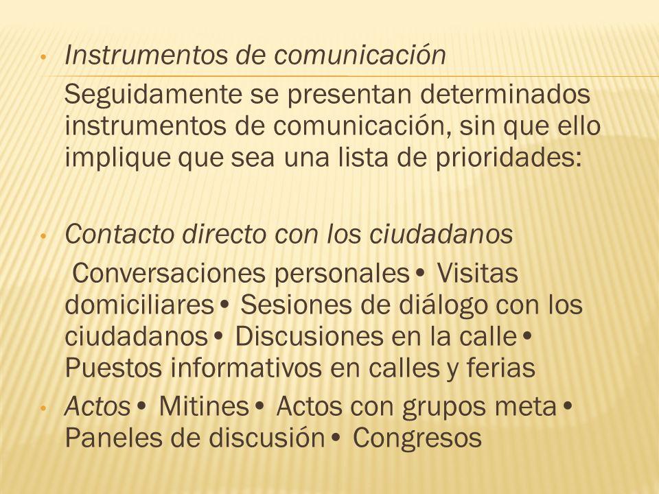 Instrumentos de comunicación Seguidamente se presentan determinados instrumentos de comunicación, sin que ello implique que sea una lista de prioridad