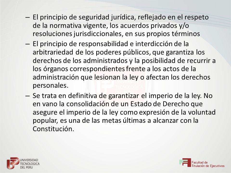 – El principio de seguridad jurídica, reflejado en el respeto de la normativa vigente, los acuerdos privados y/o resoluciones jurisdiccionales, en sus
