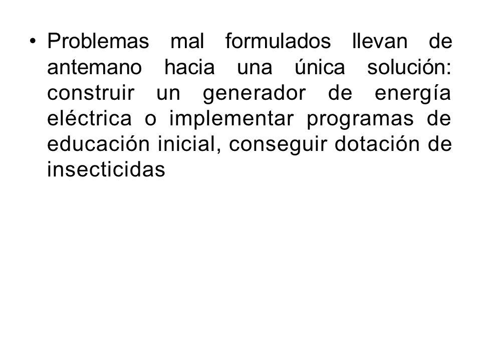 Problemas mal formulados llevan de antemano hacia una única solución: construir un generador de energía eléctrica o implementar programas de educación
