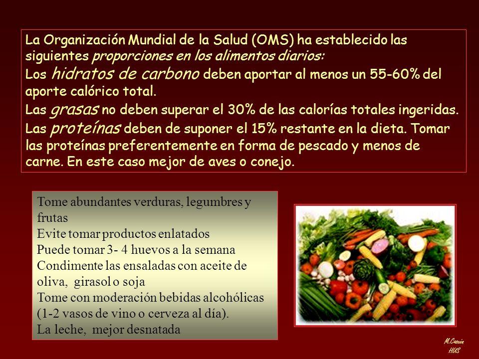 M.Cascón HUS La Organización Mundial de la Salud (OMS) ha establecido las siguientes proporciones en los alimentos diarios: Los hidratos de carbono de