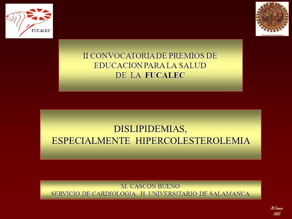 M.Cascón HUS Lamina elástica interna Células musculares lisas Lamina basal Capa media Endotelio Placa de ateroma formada 1.