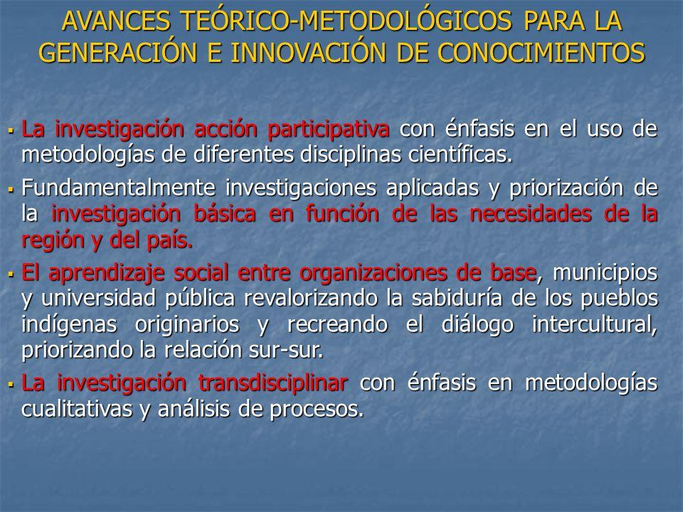 AVANCES TEÓRICO-METODOLÓGICOS PARA LA GENERACIÓN E INNOVACIÓN DE CONOCIMIENTOS La investigación acción participativa con énfasis en el uso de metodolo