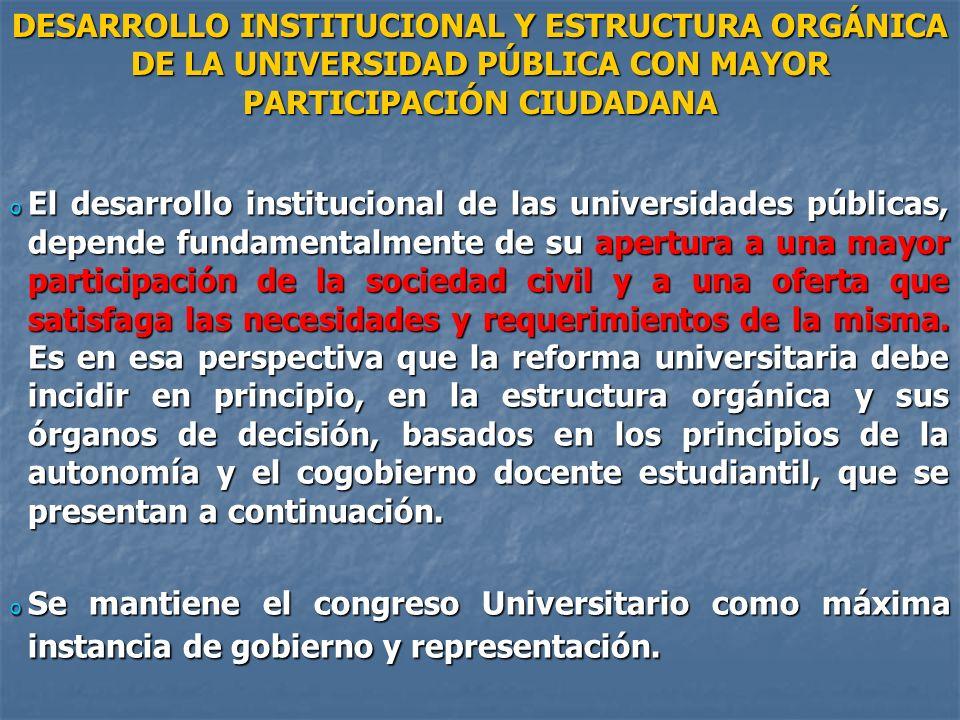 o El desarrollo institucional de las universidades públicas, depende fundamentalmente de su apertura a una mayor participación de la sociedad civil y