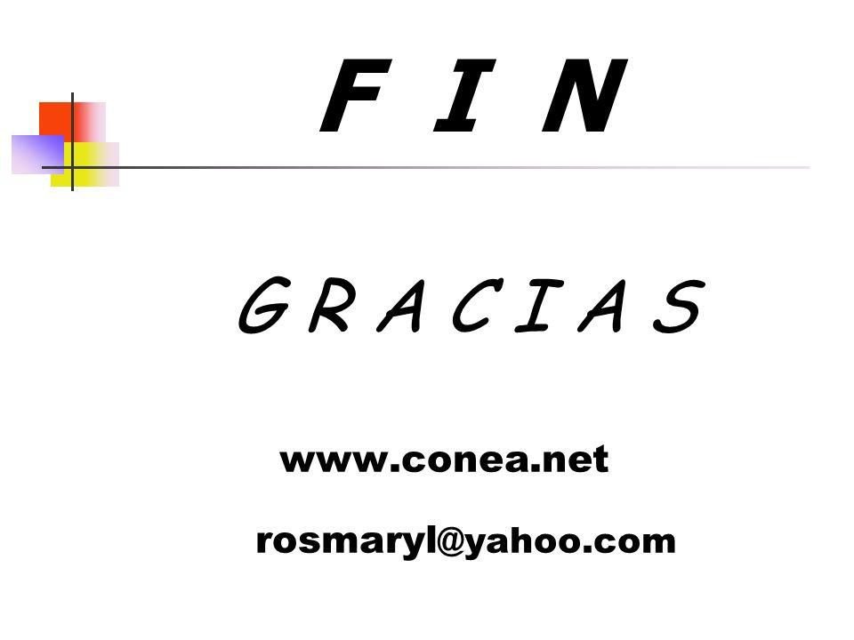 F I N G R A C I A S www.conea.net rosmaryl @yahoo.com