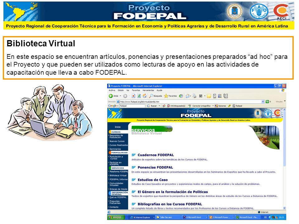 Biblioteca Virtual En este espacio se encuentran artículos, ponencias y presentaciones preparados ad hoc para el Proyecto y que pueden ser utilizados como lecturas de apoyo en las actividades de capacitación que lleva a cabo FODEPAL.