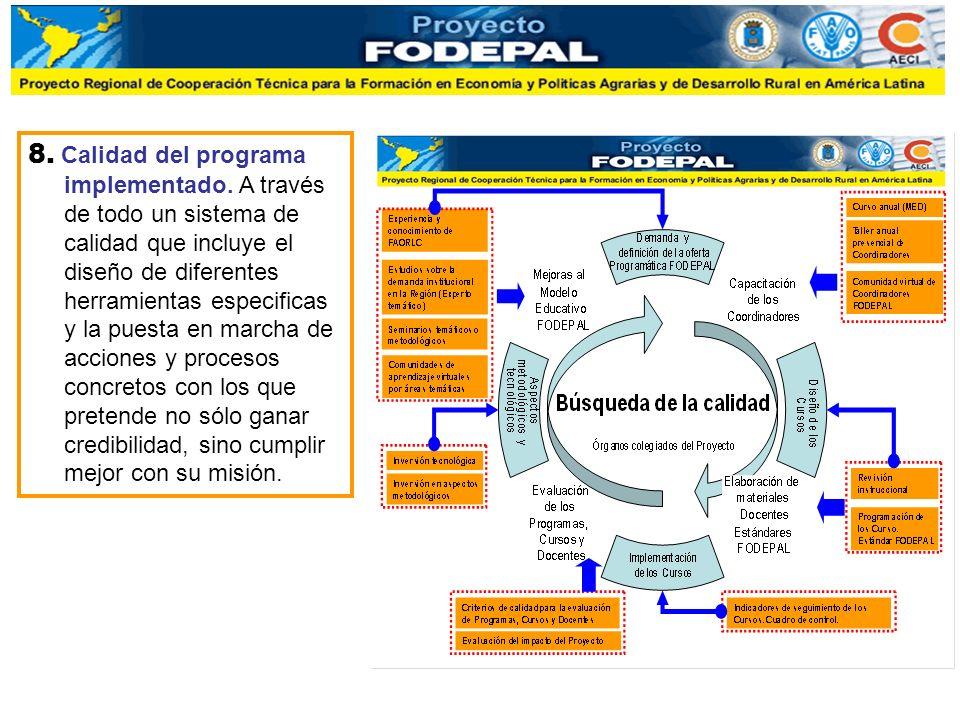 8. Calidad del programa implementado. A través de todo un sistema de calidad que incluye el diseño de diferentes herramientas especificas y la puesta