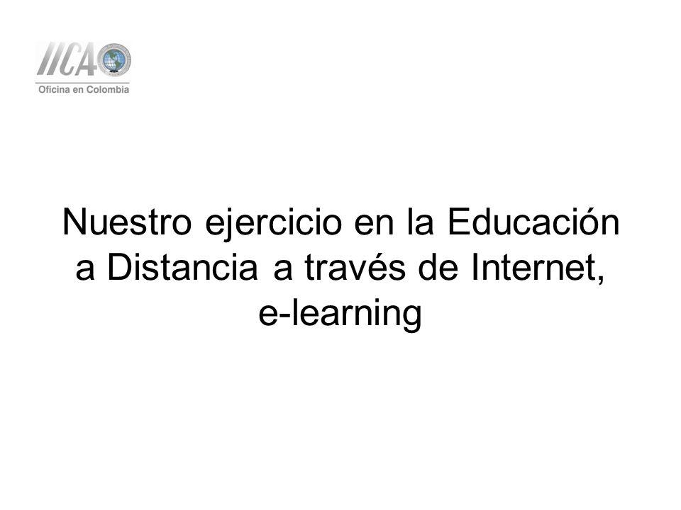 Nuestro ejercicio en la Educación a Distancia a través de Internet, e-learning