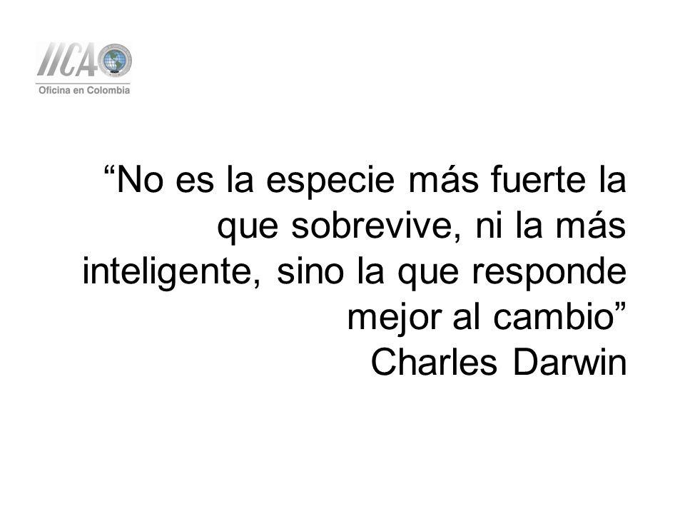 No es la especie más fuerte la que sobrevive, ni la más inteligente, sino la que responde mejor al cambio Charles Darwin