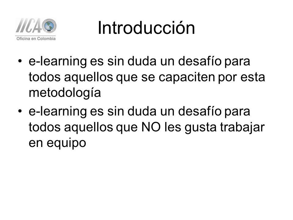 Introducción e-learning es sin duda un desafío para todos aquellos que se capaciten por esta metodología e-learning es sin duda un desafío para todos aquellos que NO les gusta trabajar en equipo