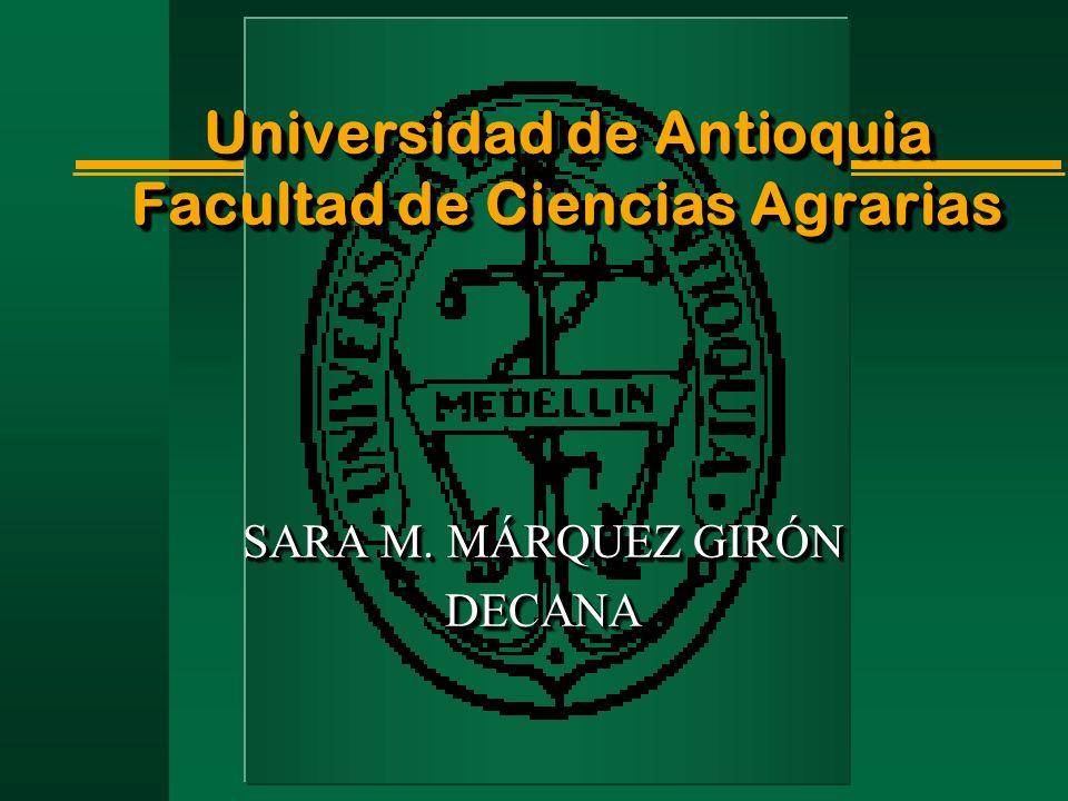 Universidad de Antioquia Facultad de Ciencias Agrarias 2006 2006 Integración de la Vida Universitaria en la Realidad Agraria Subregional del Departamento de Antioquia