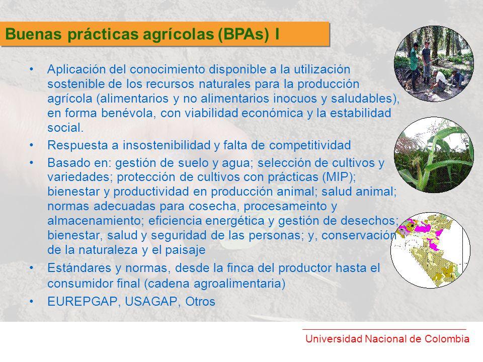Universidad Nacional de Colombia Aplicación del conocimiento disponible a la utilización sostenible de los recursos naturales para la producción agríc