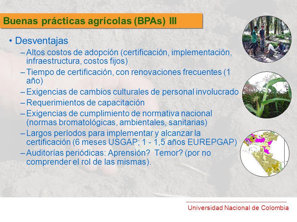 Universidad Nacional de Colombia Desventajas –Altos costos de adopción (certificación, implementación, infraestructura, costos fijos) –Tiempo de certi