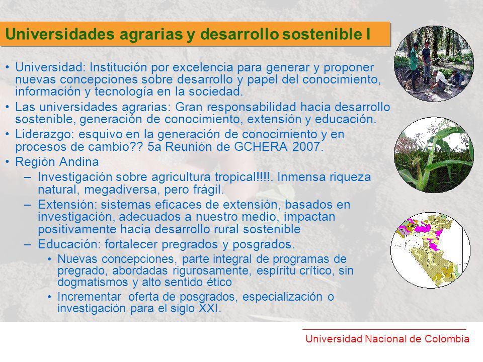 Universidad Nacional de Colombia Universidad: Institución por excelencia para generar y proponer nuevas concepciones sobre desarrollo y papel del cono