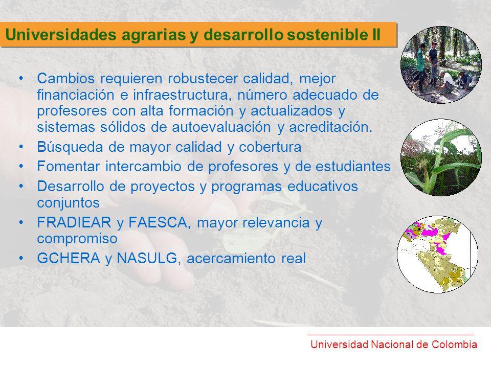 Universidad Nacional de Colombia Cambios requieren robustecer calidad, mejor financiación e infraestructura, número adecuado de profesores con alta fo