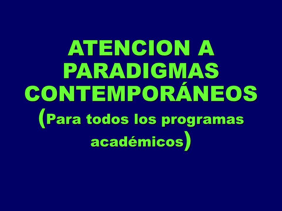 ATENCION A PARADIGMAS CONTEMPORÁNEOS ( Para todos los programas académicos )