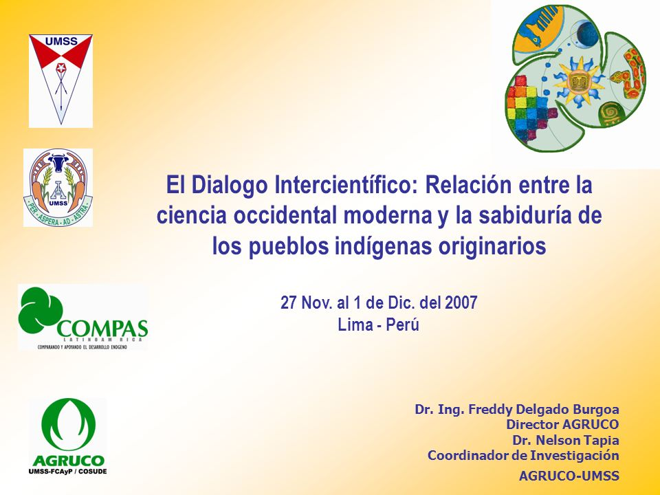 El Dialogo Intercientífico: Relación entre la ciencia occidental moderna y la sabiduría de los pueblos indígenas originarios 27 Nov. al 1 de Dic. del