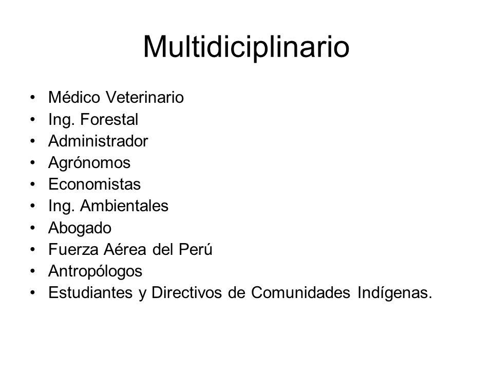 Multidiciplinario Médico Veterinario Ing. Forestal Administrador Agrónomos Economistas Ing.