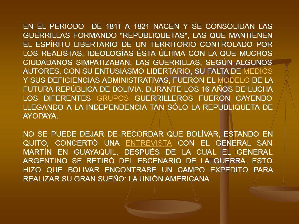 EN EL PERIODO DE 1811 A 1821 NACEN Y SE CONSOLIDAN LAS GUERRILLAS FORMANDO