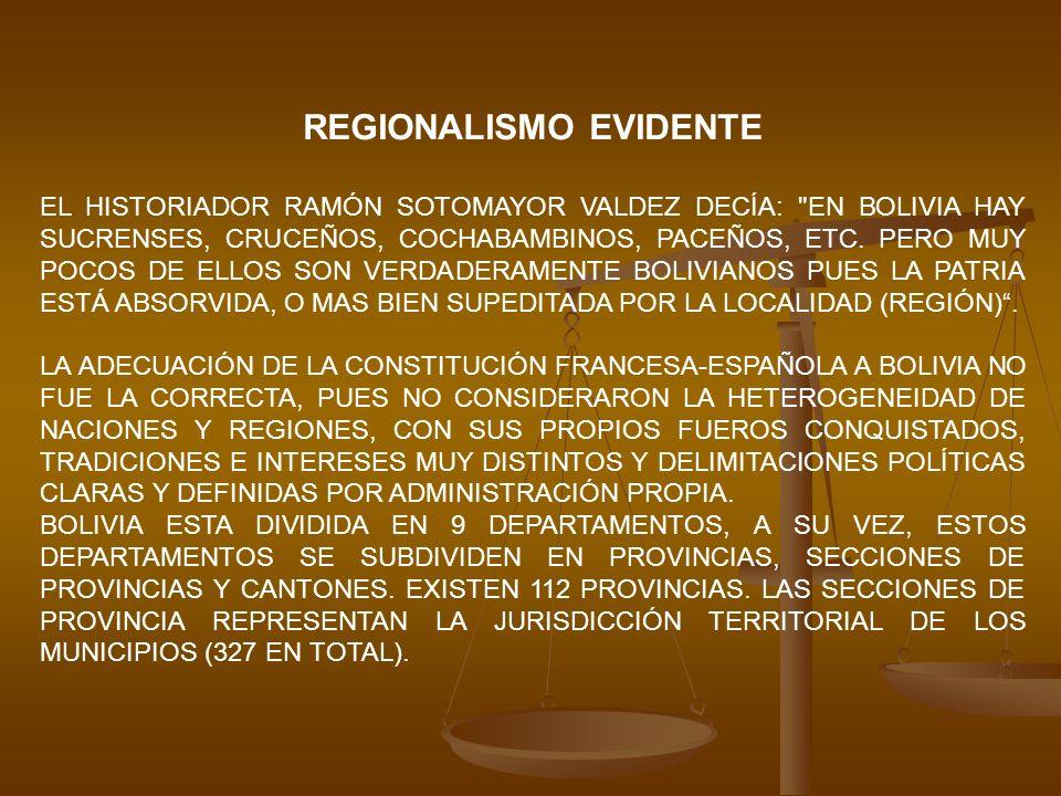 REGIONALISMO EVIDENTE EL HISTORIADOR RAMÓN SOTOMAYOR VALDEZ DECÍA: