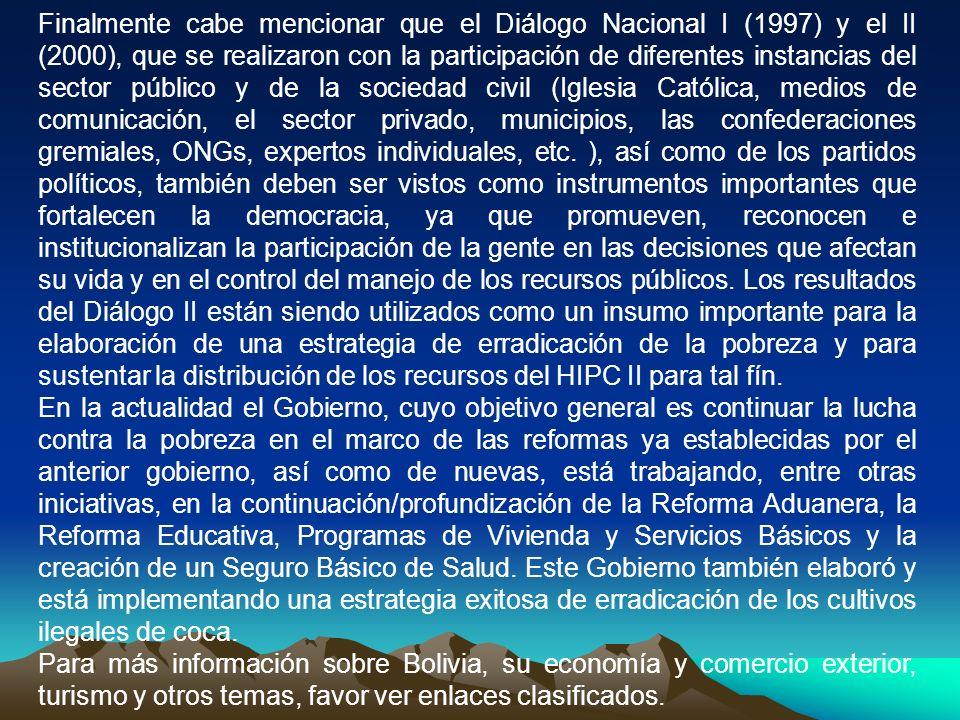 Finalmente cabe mencionar que el Diálogo Nacional I (1997) y el II (2000), que se realizaron con la participación de diferentes instancias del sector