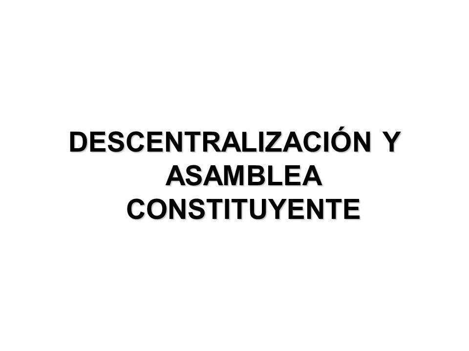 DESCENTRALIZACIÓN Y ASAMBLEA CONSTITUYENTE