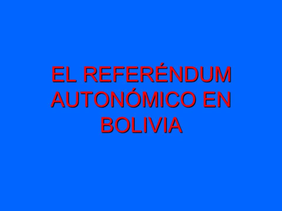 EL REFERÉNDUM AUTONÓMICO EN BOLIVIA