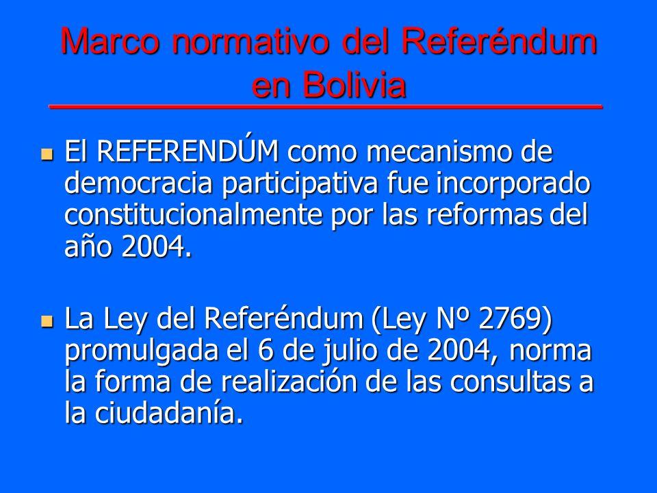 Marco normativo del Referéndum en Bolivia El REFERENDÚM como mecanismo de democracia participativa fue incorporado constitucionalmente por las reforma
