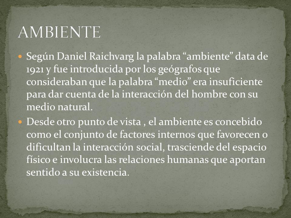 Según Daniel Raichvarg la palabra ambiente data de 1921 y fue introducida por los geógrafos que consideraban que la palabra medio era insuficiente par