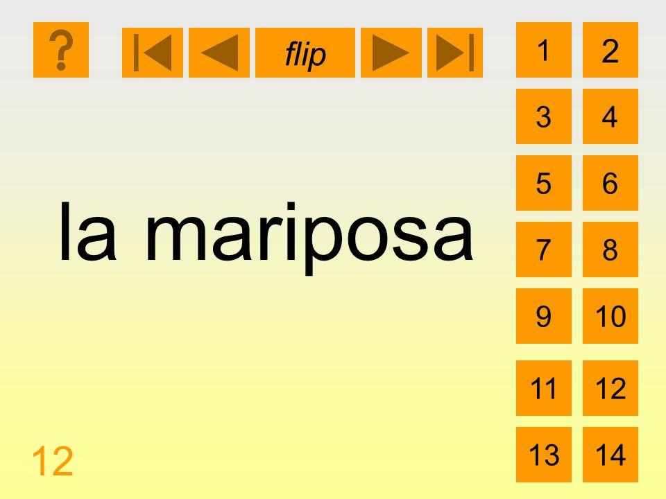 1 3 2 4 5 7 6 8 910 1112 1314 flip 12 la mariposa