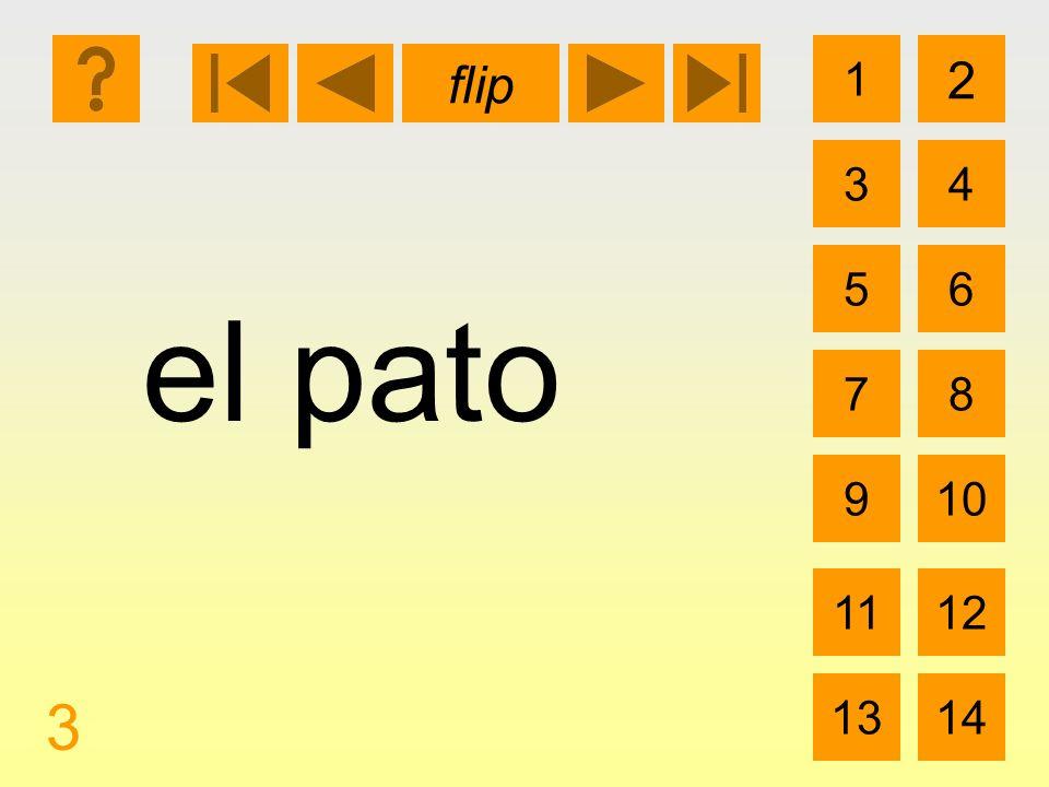 1 3 2 4 5 7 6 8 910 1112 1314 flip 3 el pato