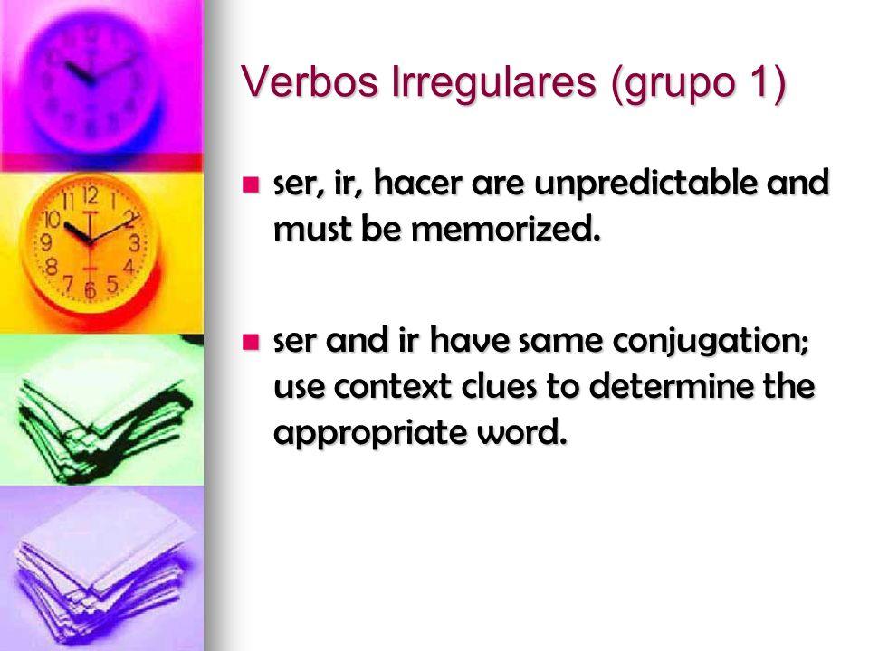 Irregular conjugations: ir, ser, hacer hacer ser ir tútútútú ellos nosotros élélélélyohicieronfueronfueron hicimosfuimosfuimos hizofuefue hicistefuistefuiste hicefuifui