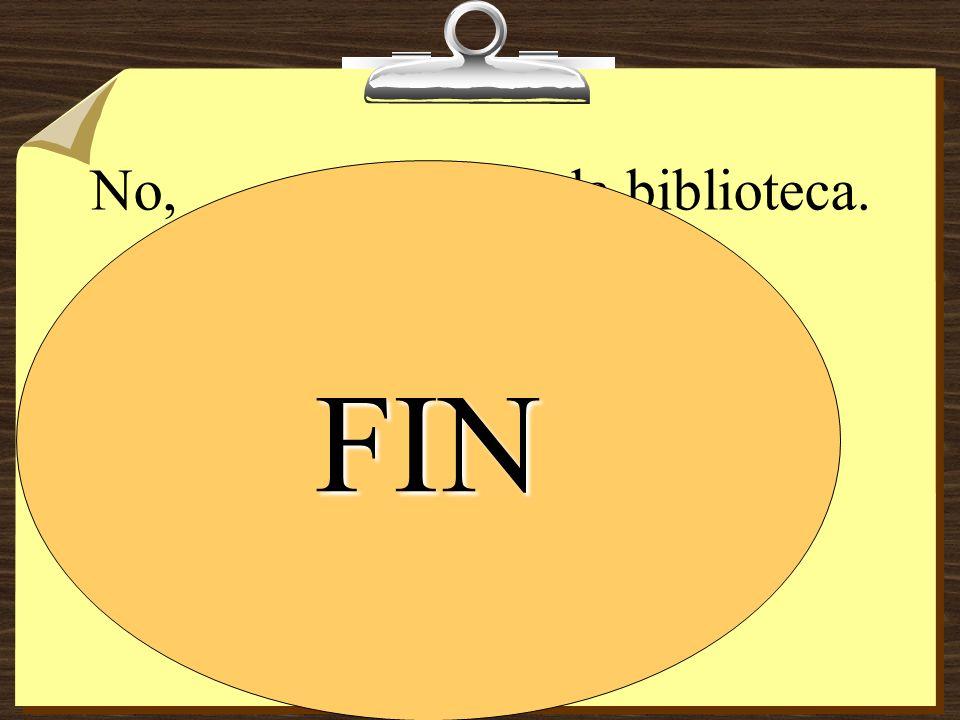 No, __________ de la biblioteca. vengo vienes viene vienen FIN