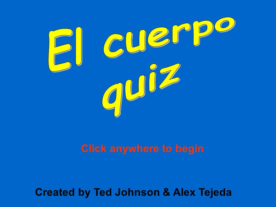 Created by Ted Johnson & Alex Tejeda Click anywhere to begin
