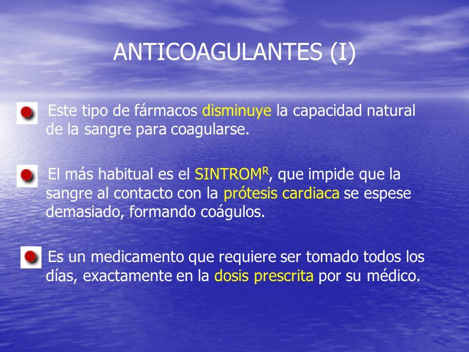 ANTICOAGULANTES (I) Este tipo de fármacos disminuye la capacidad natural de la sangre para coagularse. El más habitual es el SINTROM R, que impide que