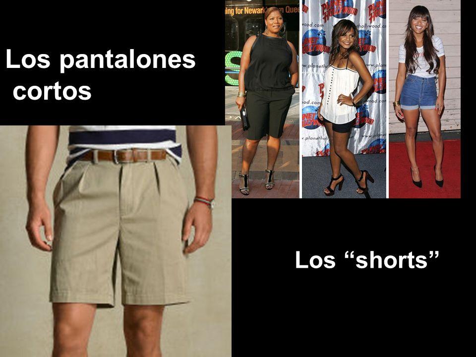 Los pantalones cortos Los shorts