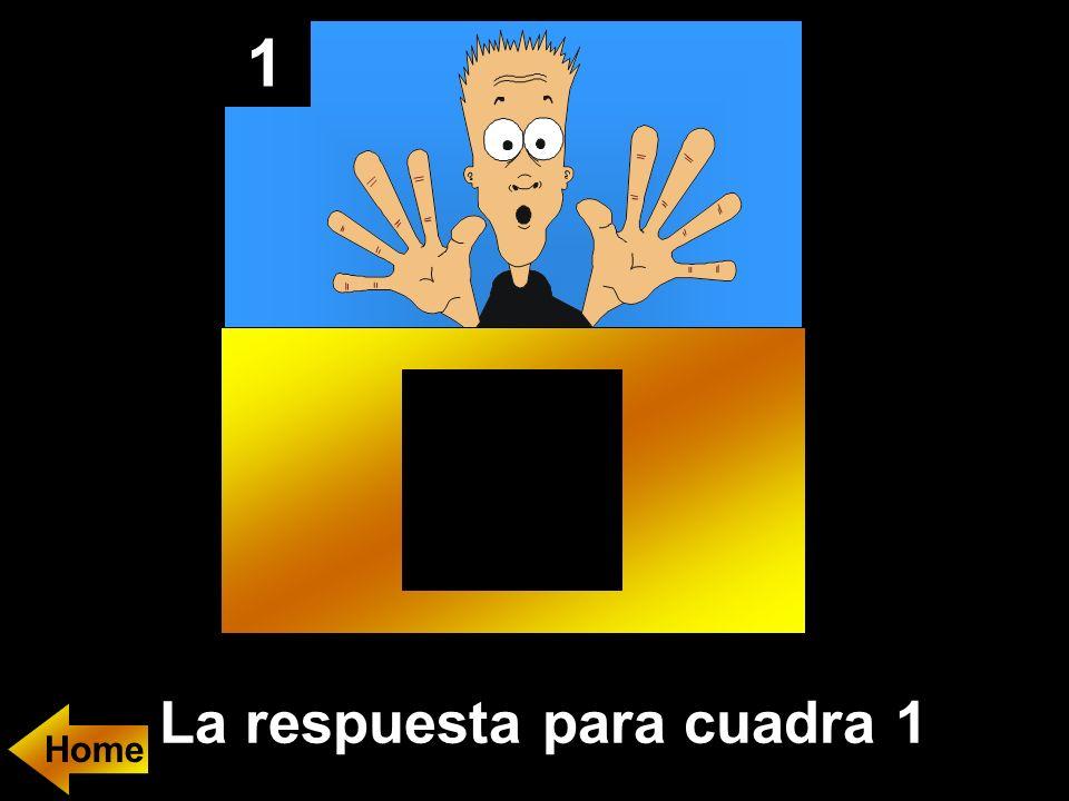 1 La respuesta para cuadra 1 Home
