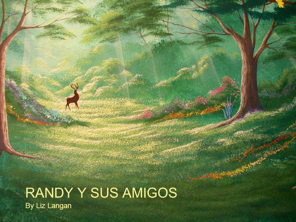 Éraseunavez, en un Bosque muylejano, vivía Un venado. Su nombre era Randy.
