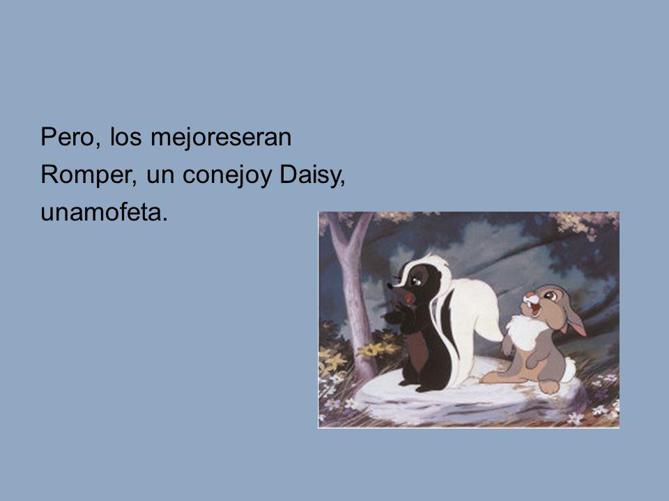 Un dia, Randy, Daisy y Romper se pasearon en el bosquecuando de repente, oyeron un gritoporayuda.