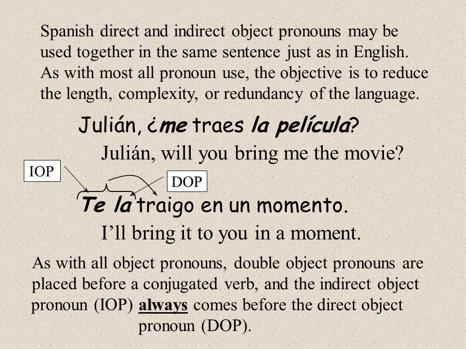 Pronouns can come after an infinitive or gerund (ing), but both pronouns must remain next to each other, that is, both pronouns must come either in front of the conjugated verb or after the infinitive or ing.