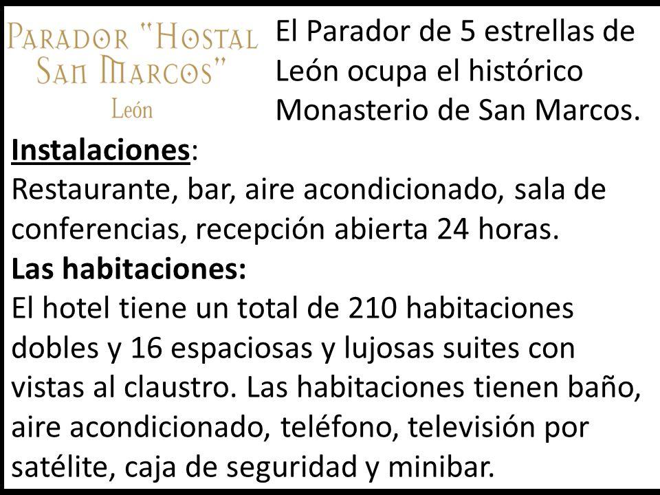 El Parador de 5 estrellas de León ocupa el histórico Monasterio de San Marcos.
