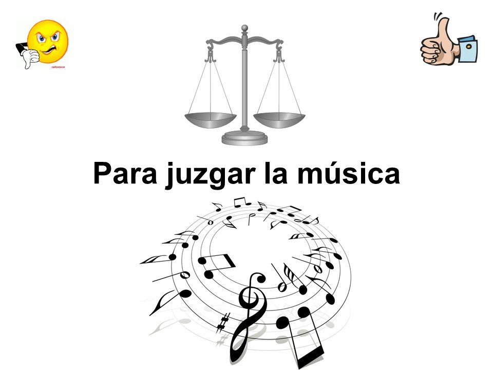 Para juzgar la música
