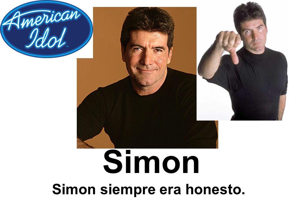 Simon Simon siempre era honesto.