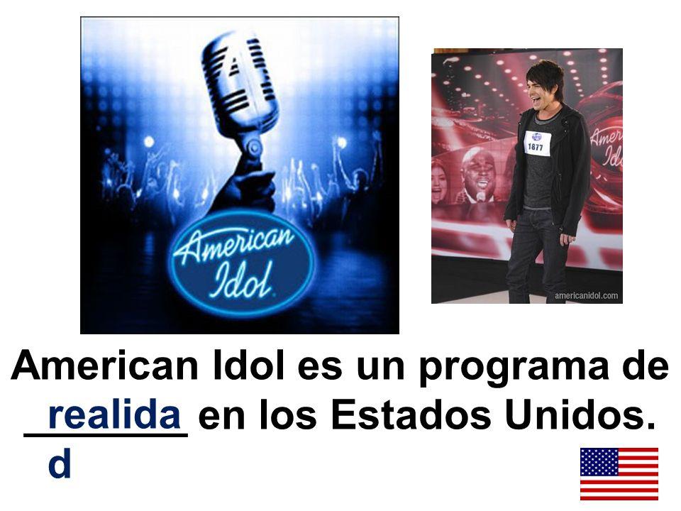 American Idol es un programa de _______ en los Estados Unidos. realida d