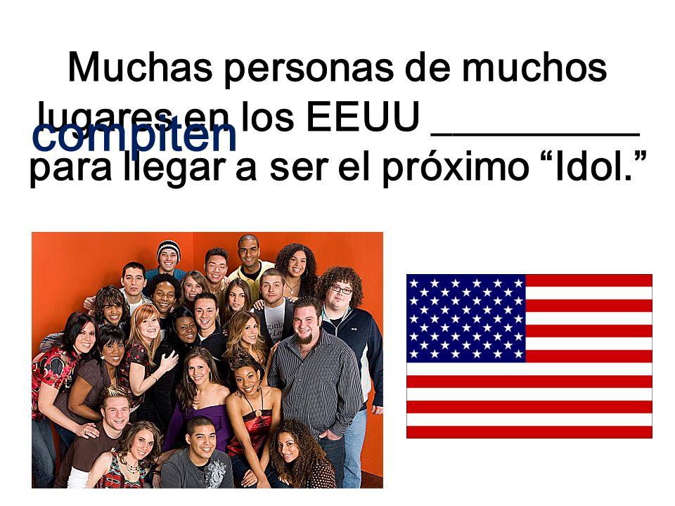 Muchas personas de muchos lugares en los EEUU __________ para llegar a ser el próximo Idol. compiten