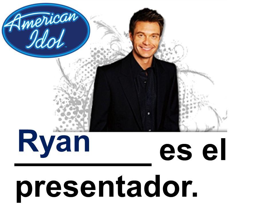 ________ es el presentador. Ryan