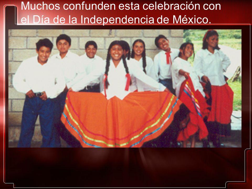 Muchos confunden esta celebración con el Día de la Independencia de México.