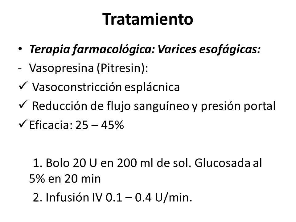 Tratamiento Terapia farmacológica: Varices esofágicas: -Vasopresina (Pitresin): Vasoconstricción esplácnica Reducción de flujo sanguíneo y presión portal Eficacia: 25 – 45% 1.