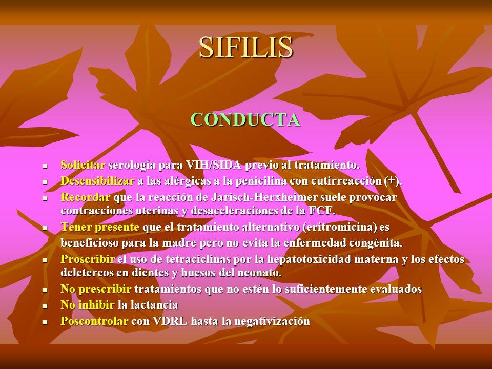 SIFILIS CONDUCTA CONDUCTA Solicitar serología para VIH/SIDA previo al tratamiento. Solicitar serología para VIH/SIDA previo al tratamiento. Desensibil
