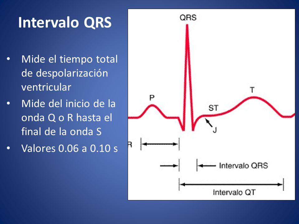 Intervalo QRS Mide el tiempo total de despolarización ventricular Mide del inicio de la onda Q o R hasta el final de la onda S Valores 0.06 a 0.10 s